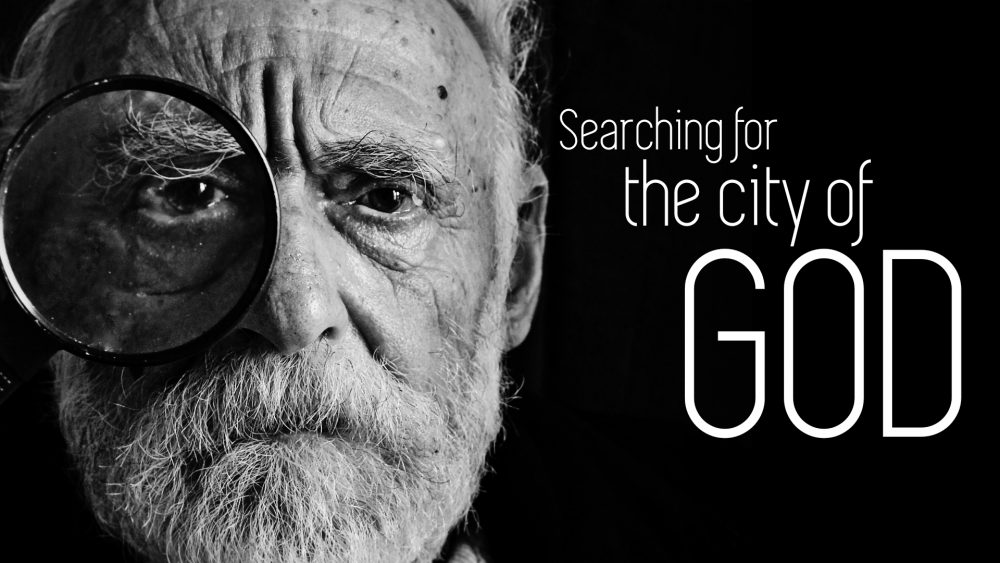 Searching for the City of God