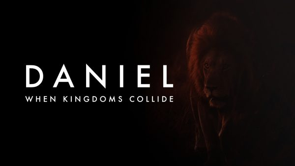 When Kingdoms Collide - Daniel 1 Image